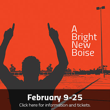 A Bright New Boise Feb 9-25