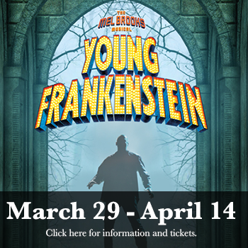 Young Frankenstein March 29 to April 14